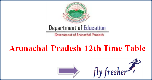 Arunachal Pradesh 12th Time Table, Intermediate Exam Date Sheet, Arunachal Pradesh 12th exam date sheet, DSEAP 12th time table