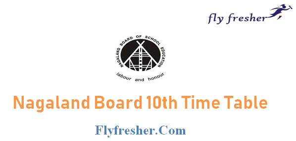 Nagaland Board Class 10th Time Table, NBSE HSLC Date Sheet, Nagaland Board HSLC time table, NBSE 10th Date Sheet